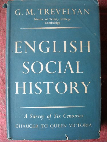 9780582484887: English Social History: A Survey of Six Centuries, Chaucer to Queen Victoria