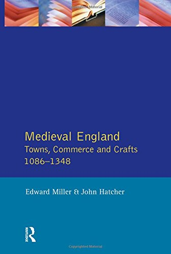 9780582485495: Medieval England: Towns, Commerce and Crafts, 1086-1348 (Social and Economic History of England)