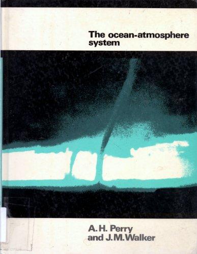 Ocean-atmosphere System: Perry, A. H., Walker, J.M.