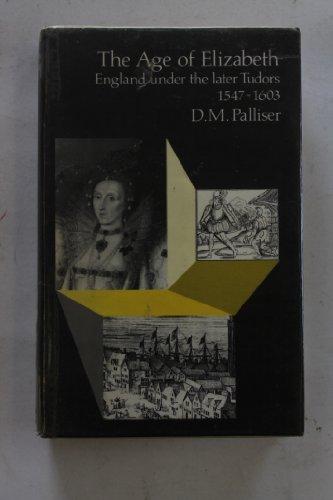 9780582485808: The Age of Elizabeth: England Under the Later Tudors, 1547-1603 (Society & Economic History of English)