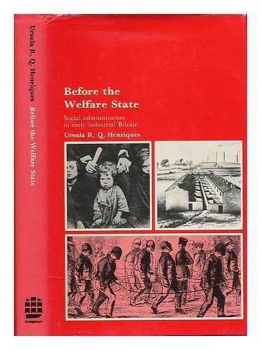 Before the Welfare State: Social Administration in Early Industrial Britain (Themes in British ...