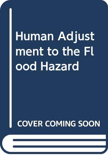 9780582486935: Human Adjustment to the Flood Hazard (Topics in applied geography)