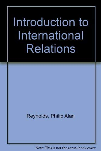 An Introduction to International Relations: Reynolds, P. A.