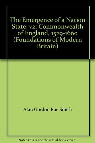 9780582489738: The Emergence of a Nation State: v2: Commonwealth of England, 1529-1660 (Foundations of Modern Britain)