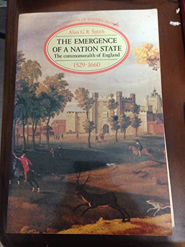 9780582489745: The Emergence of a Nation State: The Commonwealth of England, 1529-1660 (Foundations of Modern Britain)