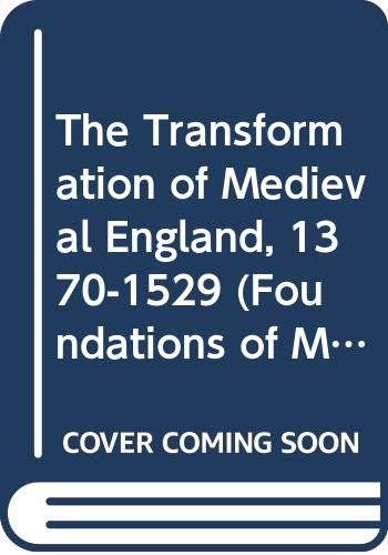 9780582489752: The Transformation of Medieval England, 1370-1529 (Foundations of Modern Britain)