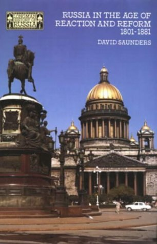 9780582489776: Russia in the age of Reaction and Reform 1801-1881 (Longman History of Russia)