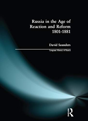 9780582489783: Russia in the Age of Reaction and Reform 1801-1881 (Longman History of Russia)