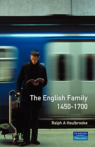 9780582490451: The English Family 1450 - 1700 (Themes In British Social History)