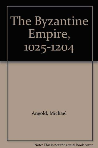 9780582490604: The Byzantine Empire, 1025-1204