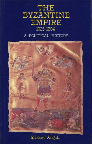 9780582490611: The Byzantine Empire, 1025-1204