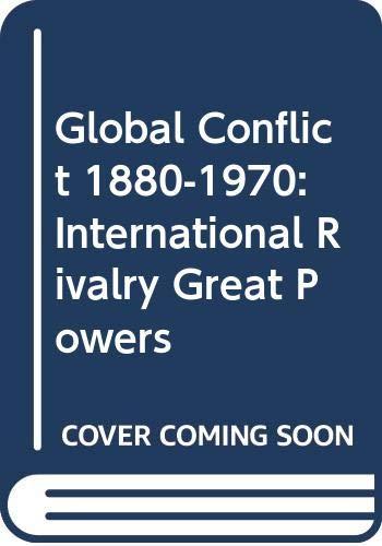 Global Conflict, 1880-1970: C. J. Bartlett