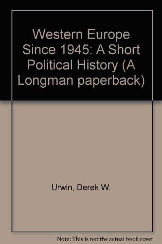 9780582490710: Western Europe since 1945: A short political history