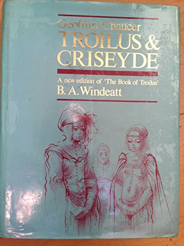 9780582490727: Troilus and Criseyde: A New Edition of 'the Book of Troilus'
