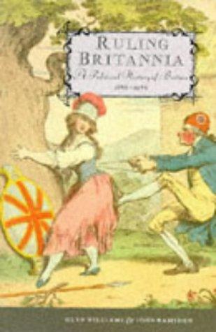Ruling Britannia : A Political History of: Glyn Williams; John