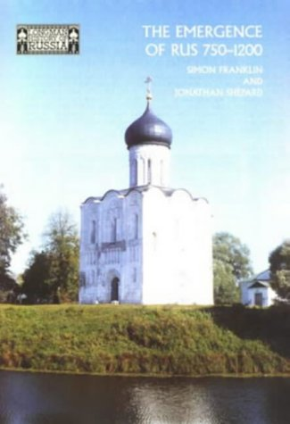 9780582490901: The Emergence of Rus 750-1200 (Longman History of Russia)