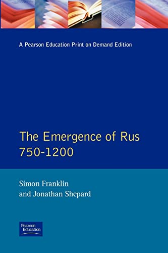 9780582490918: The Emergence of Rus: 750-1200 (Longman History of Russia)