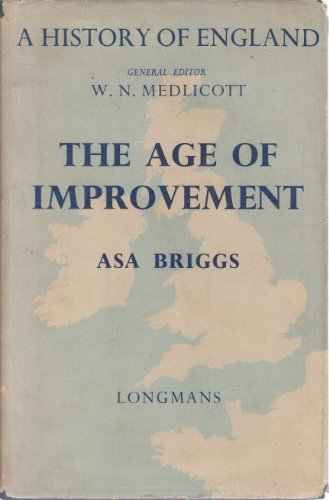 9780582491007: The Age of Improvement, 1783-1867 (A History of England)