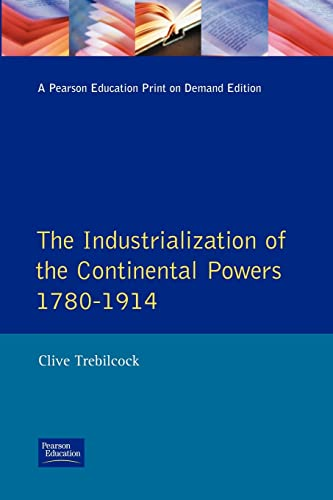 The Industrialization of the Continental Powers 1780-1914, The
