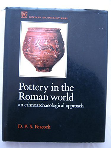 9780582491274: Pottery in the Roman World: An Ethnoarchaeological Approach (Longman archaeology series)