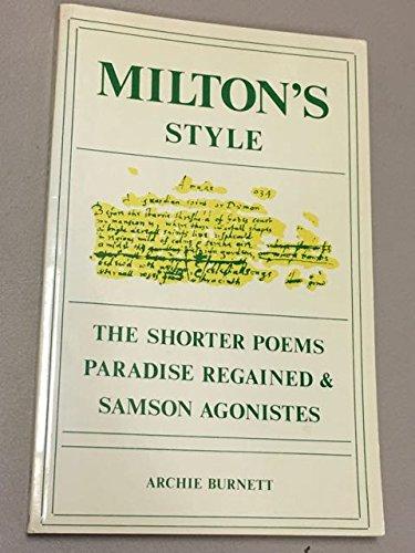 "Milton's Style: The Shorter Poems, ""Paradise Regained"": Burnett, Archie"