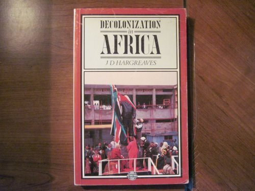 Decolonization In Africa: J. D. Hargreaves