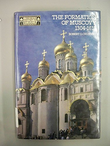 9780582491526: The Formation of Muscovy, 1304-1613 (Longman History of Russia)