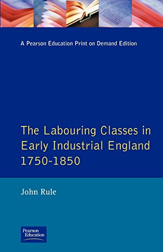 9780582491724: Labouring Classes in Early Industrial England, 1750-1850, The (Themes In British Social History)