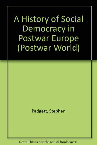 9780582491731: A History of Social Democracy in Postwar Europe (The Postwar World)