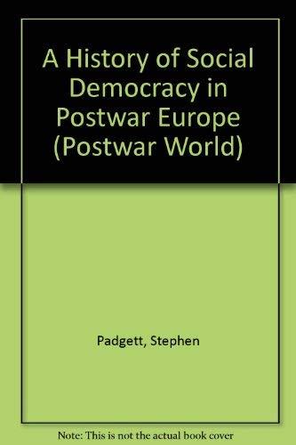 9780582491731: A History of Social Democracy in Postwar Europe (The Postwar World)