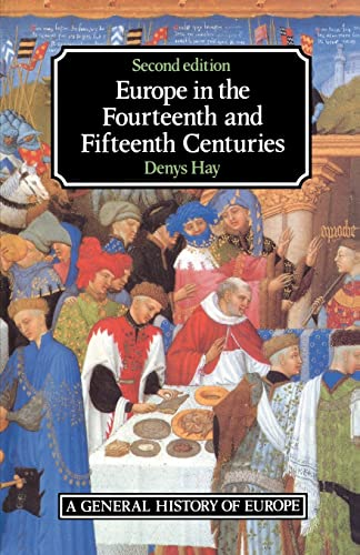 9780582491793: Europe in the Fourteenth and Fifteenth Centuries (2nd Edition)