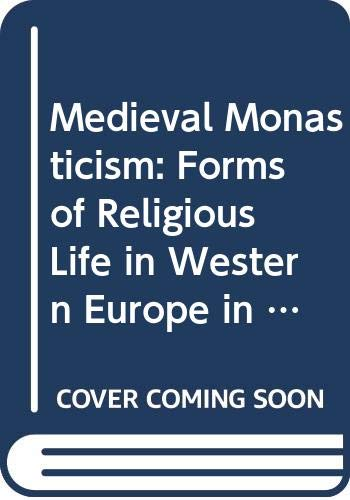 9780582491854: Medieval Monasticism: Forms of Religious Life in Western Europe in the Middle Ages