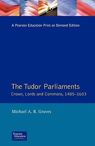 9780582491908: Tudor Parliaments, the Crown, Lords and Commons,1485-1603 (Studies In Modern History)