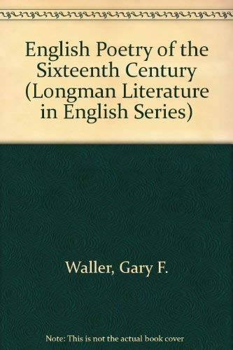 9780582492479: English Poetry of the Sixteenth Century (Longman Literature in English Series)