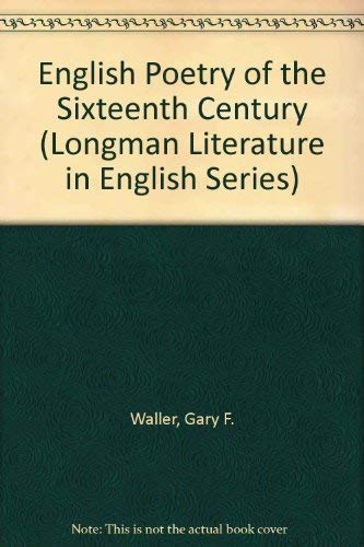 9780582492486: English Poetry of the Sixteenth Century (Longman Literature in English Series)