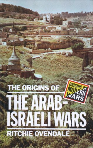 The Origins of the Arab-Israeli Wars.: Ovendale, Ritchie