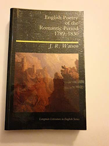 English Poetry of the Romantic Period, 1789-1830.: Watson, J R
