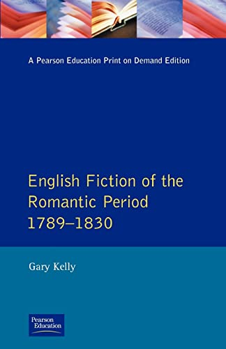 9780582492608: English Fiction of the Romantic Period, 1789-1830 (Longman Literature In English Series)