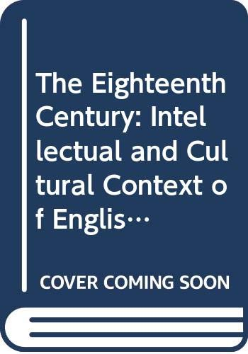9780582493063: The Eighteenth Century: Intellectual and Cultural Context of English Literature, 1700-89