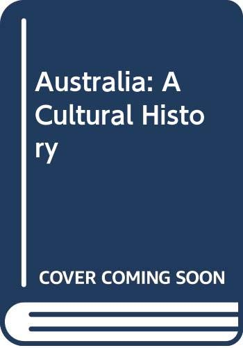 9780582493292: Australia: A Cultural History (The Present and the past)