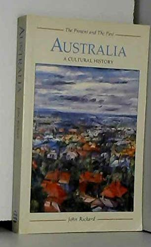 9780582493308: Australia: A Cultural History (The Present and the Past)