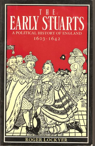 9780582493384: The Early Stuarts: A Political History of England 1603-1642