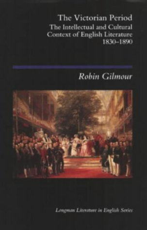 9780582493469: The Victorian Period: The Intellectual and Cultural Context of English Literature, 1830-1890