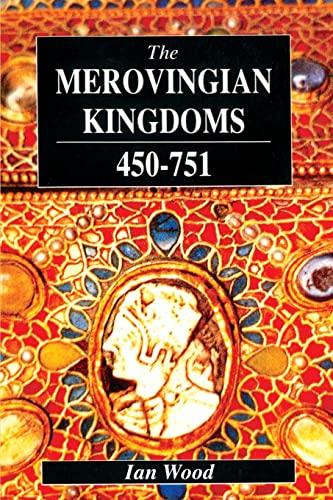 9780582493728: The Merovingian Kingdoms 450-751