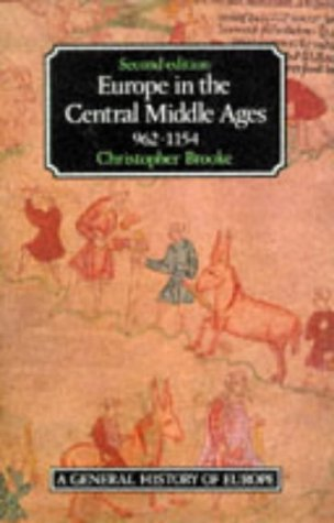 EUROPE IN THE CENTRAL MIDDLE AGES 962-1154, Second Edition