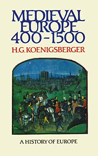 Medieval Europe 400 - 1500 (Koenigsberger and: Koenigsberger, H G