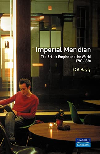9780582494381: Imperial Meridian: The British Empire and the World 1780-1830 (Studies In Modern History)