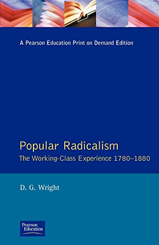 9780582494404: Popular Radicalism: The Working-Class Experience, 1780-1880 (Studies In Modern History)