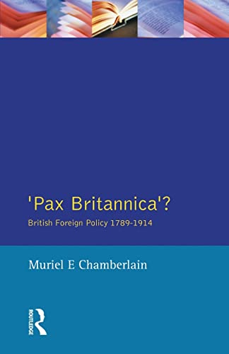 9780582494428: Pax Britannica?: British Foreign Policy 1789-1914 (Studies In Modern History)