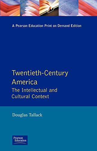 9780582494558: Twentieth-Century America: The Intellectual and Cultural Context (Longman Literature In English Series)